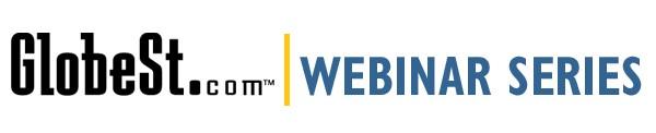 GlobeSt Webinar Series Presents